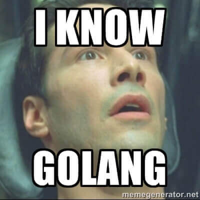 I know golang