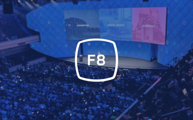 F8 Conference: Facebook Announcements and Their Importance for Businesses