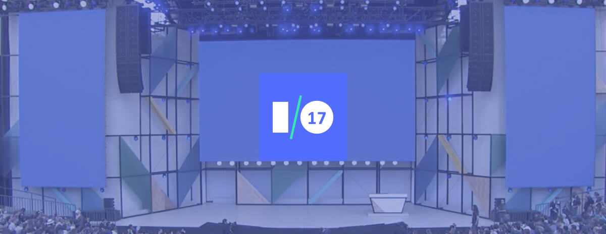 Ok Google, What Google Updates Were Presented at Google IO 2017 (Day 1)